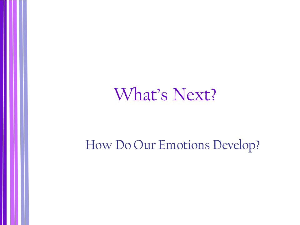 How Do Our Emotions Develop