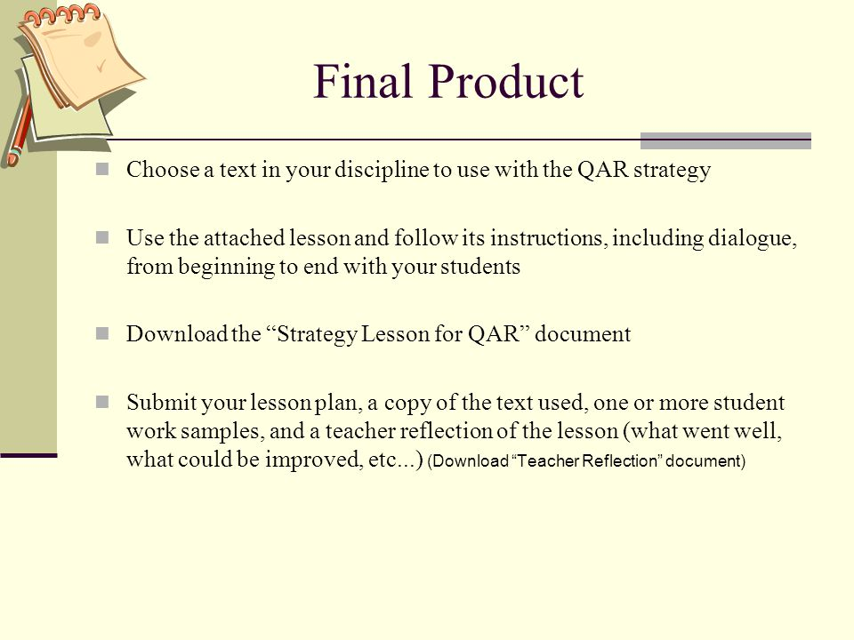 Final Product Choose a text in your discipline to use with the QAR strategy.