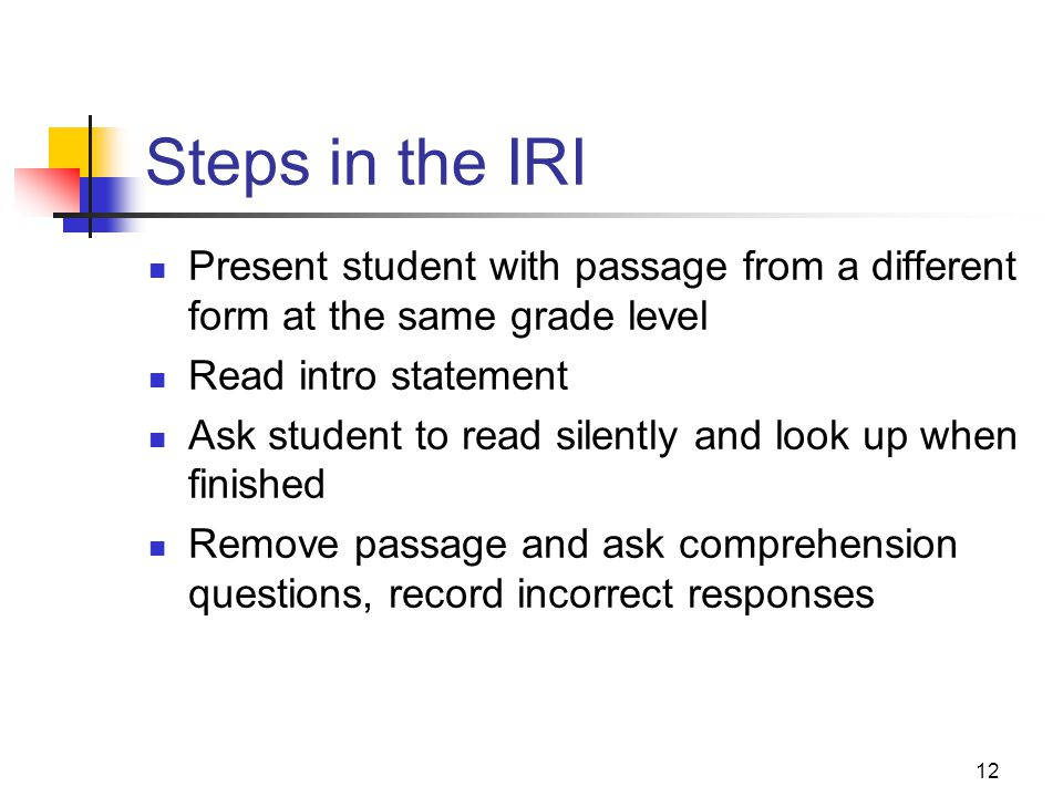 Steps in the IRI Present student with passage from a different form at the same grade level. Read intro statement.