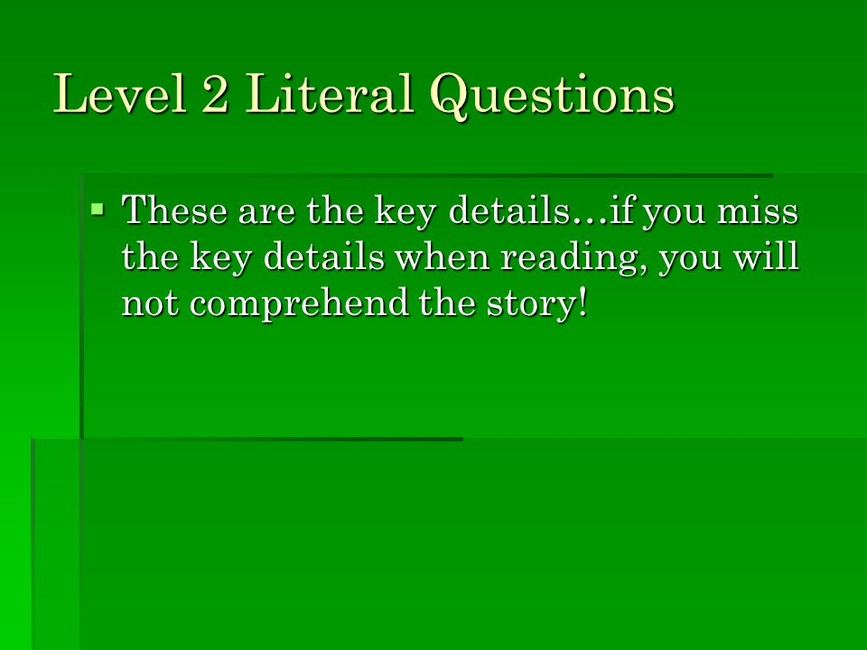 Level 2 Literal Questions