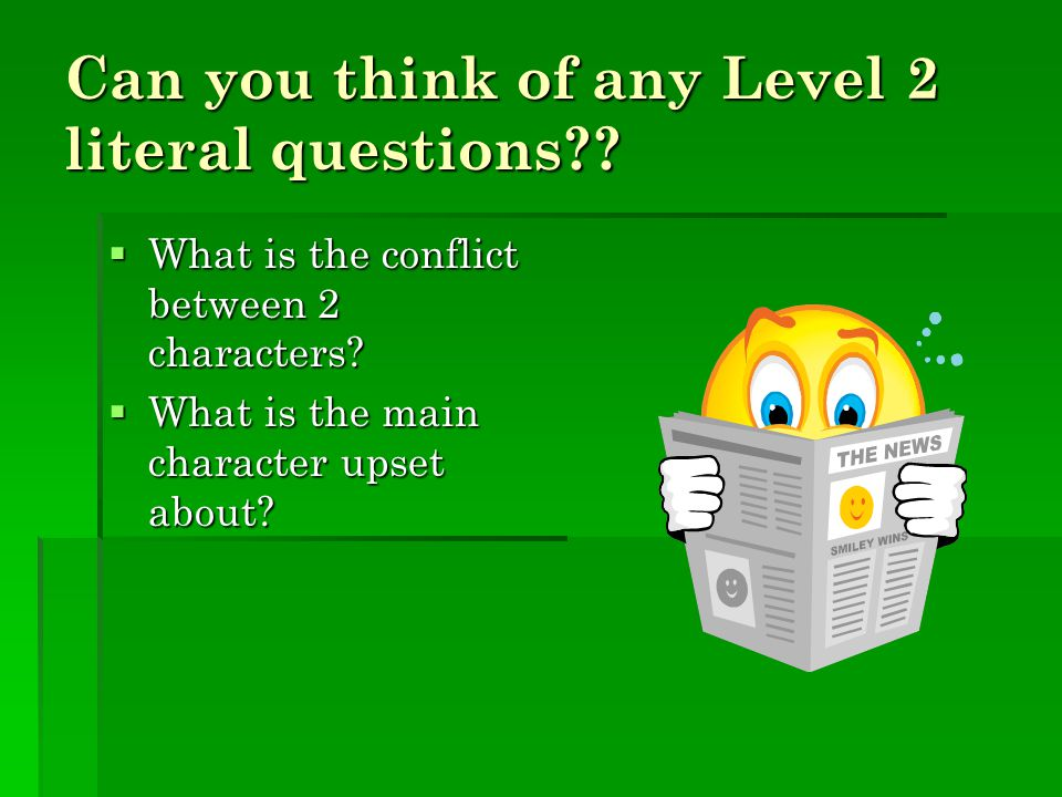 Can you think of any Level 2 literal questions