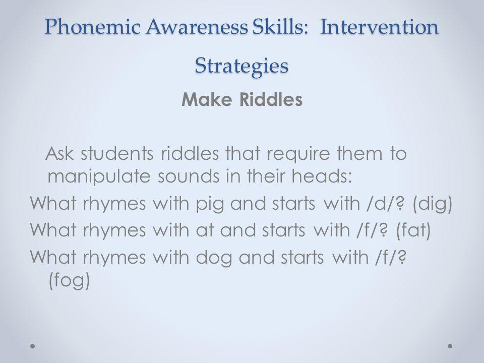 Phonemic Awareness Skills: Intervention Strategies