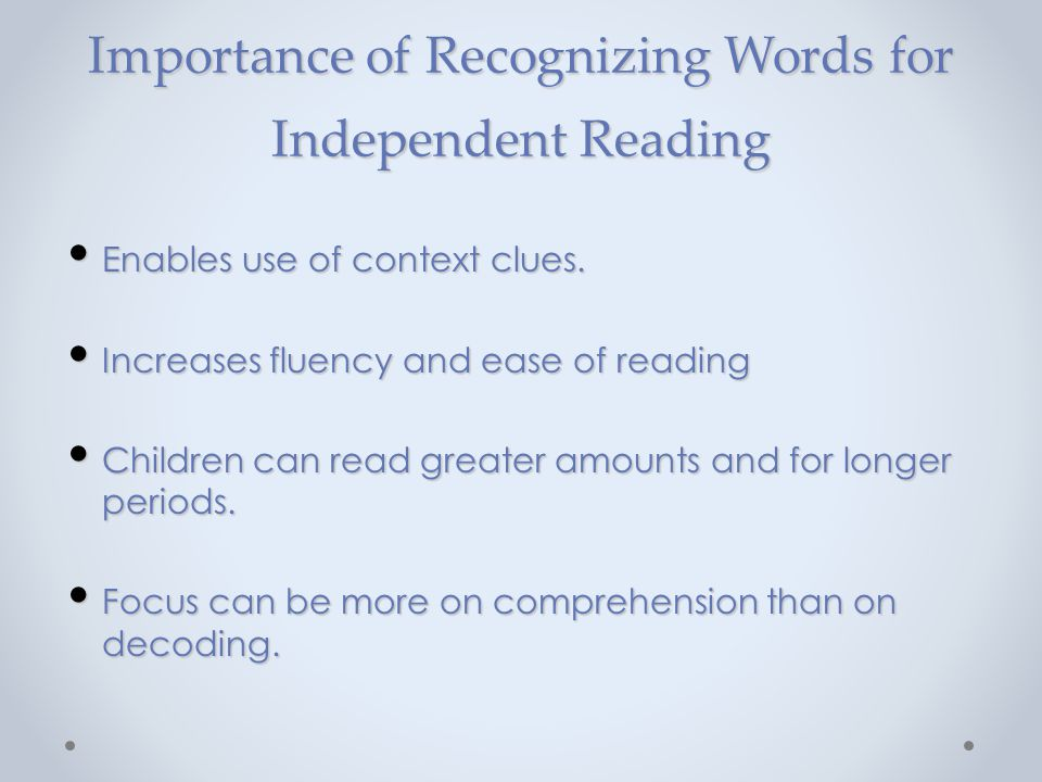 Importance of Recognizing Words for Independent Reading
