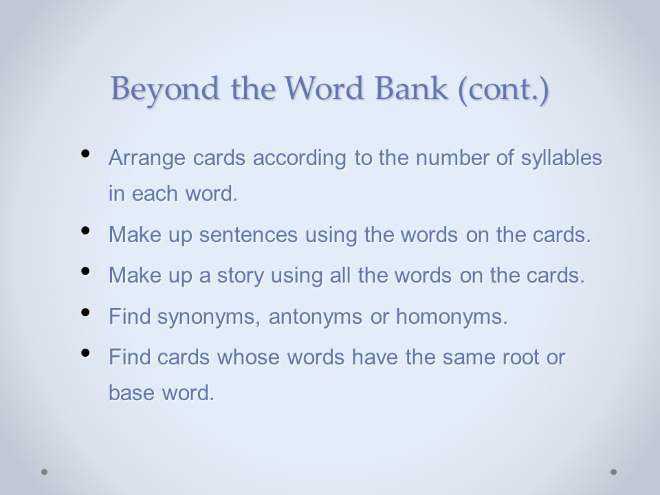 Beyond the Word Bank (cont.)