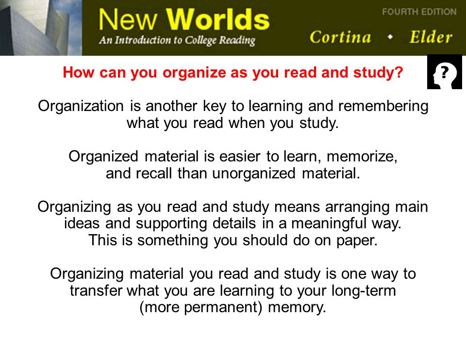 How can you organize as you read and study