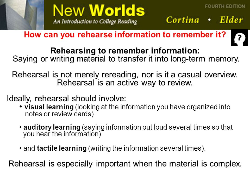 How can you rehearse information to remember it