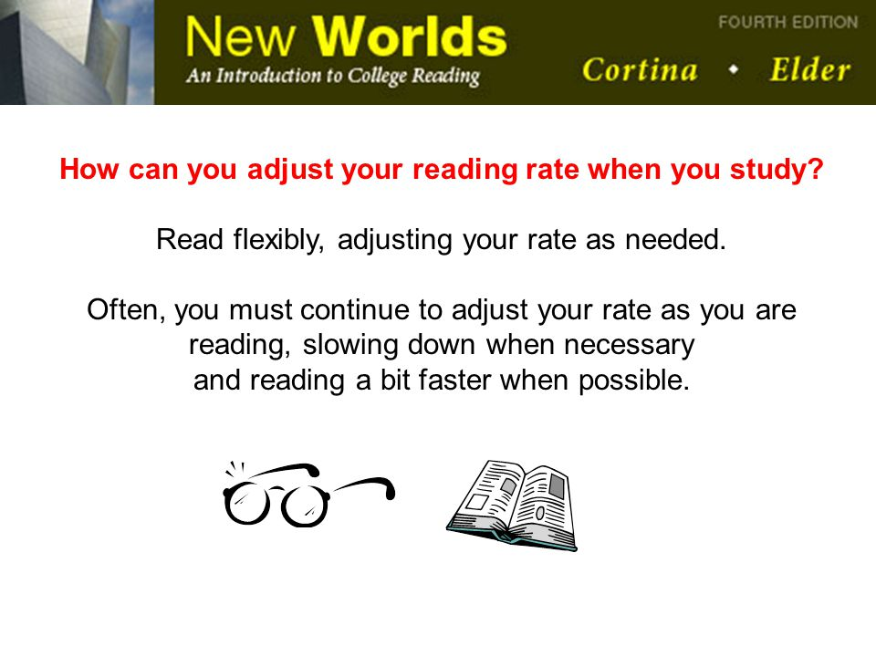 How can you adjust your reading rate when you study