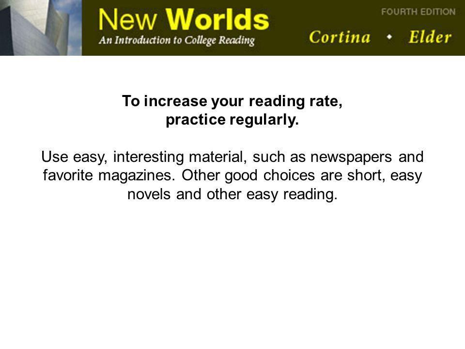 To increase your reading rate,