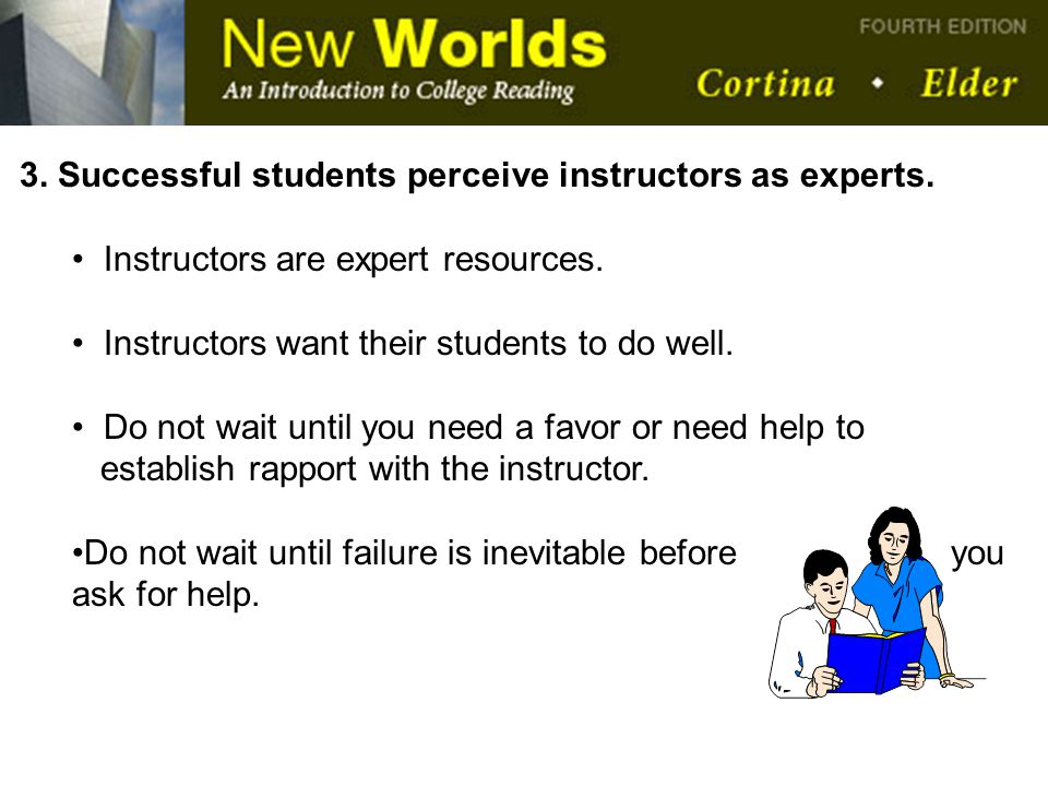 3. Successful students perceive instructors as experts.