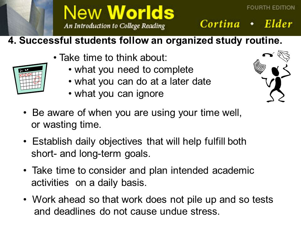 4. Successful students follow an organized study routine.