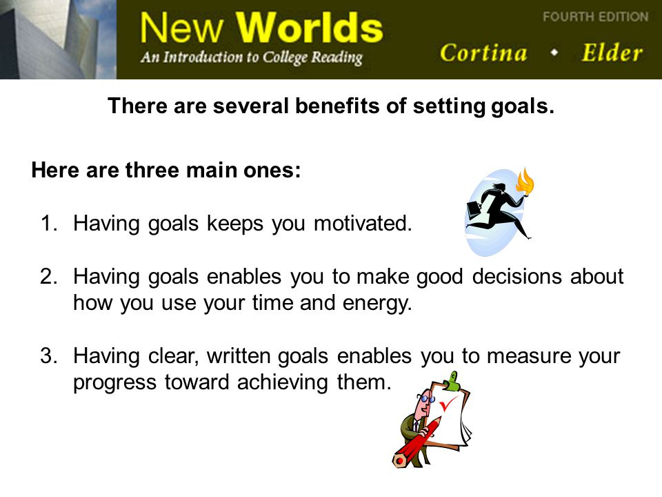 There are several benefits of setting goals.