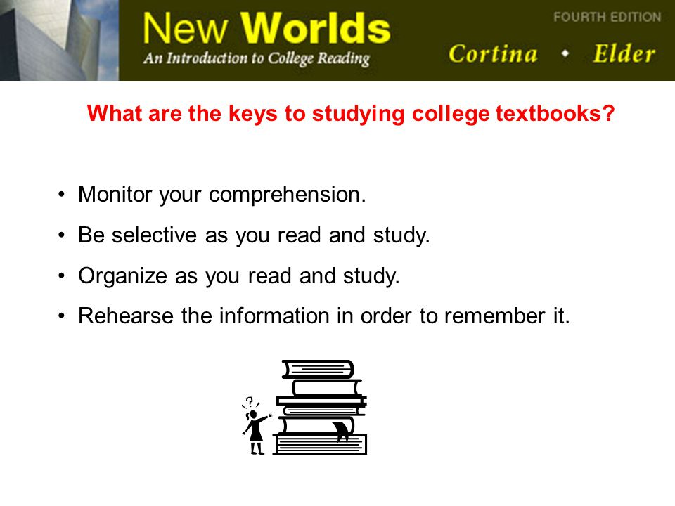 What are the keys to studying college textbooks