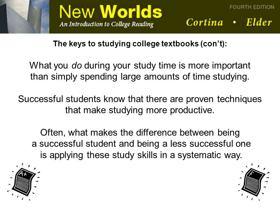 The keys to studying college textbooks (con't):