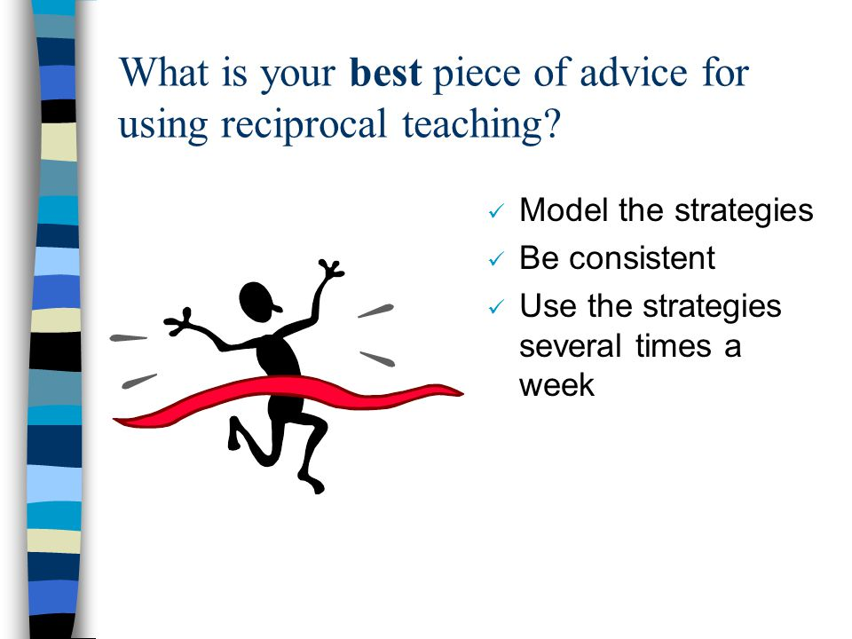 What is your best piece of advice for using reciprocal teaching