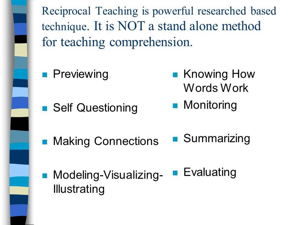 Reciprocal Teaching is powerful researched based technique