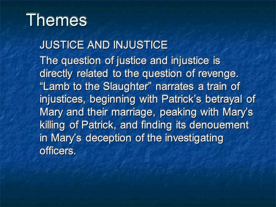 Themes JUSTICE AND INJUSTICE