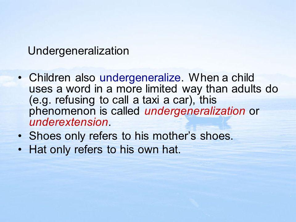 Undergeneralization