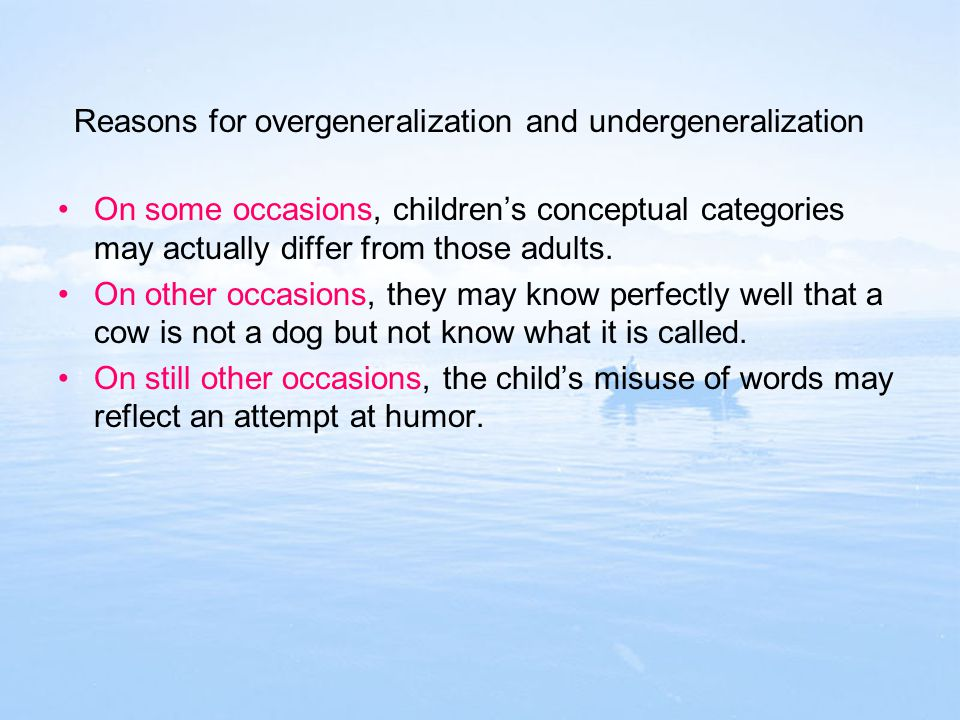 Reasons for overgeneralization and undergeneralization