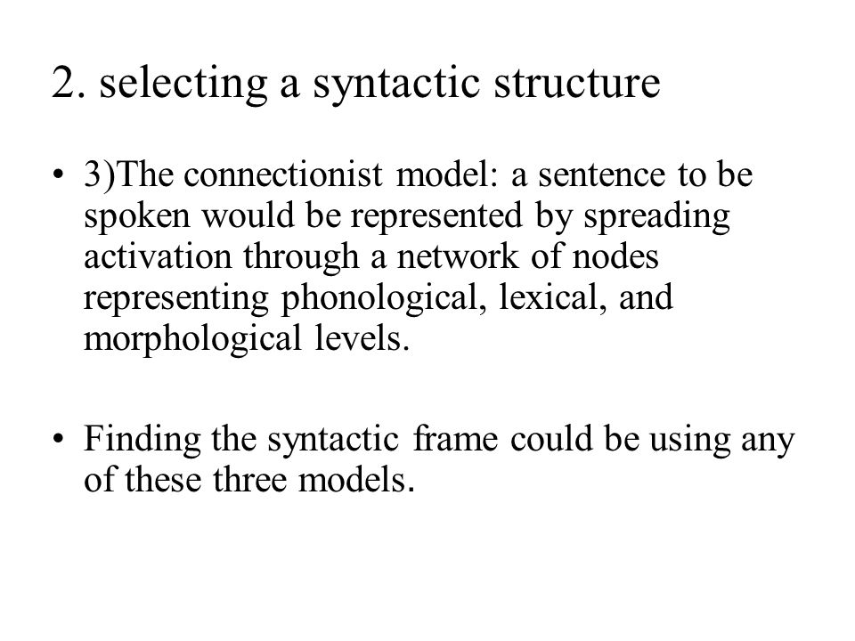 2. selecting a syntactic structure