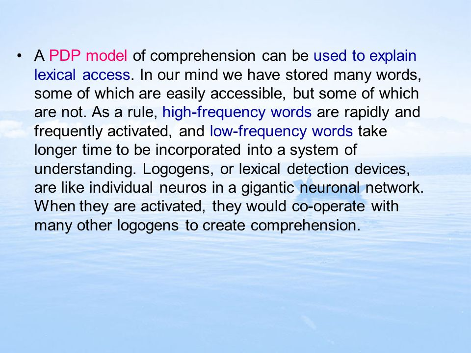 A PDP model of comprehension can be used to explain lexical access