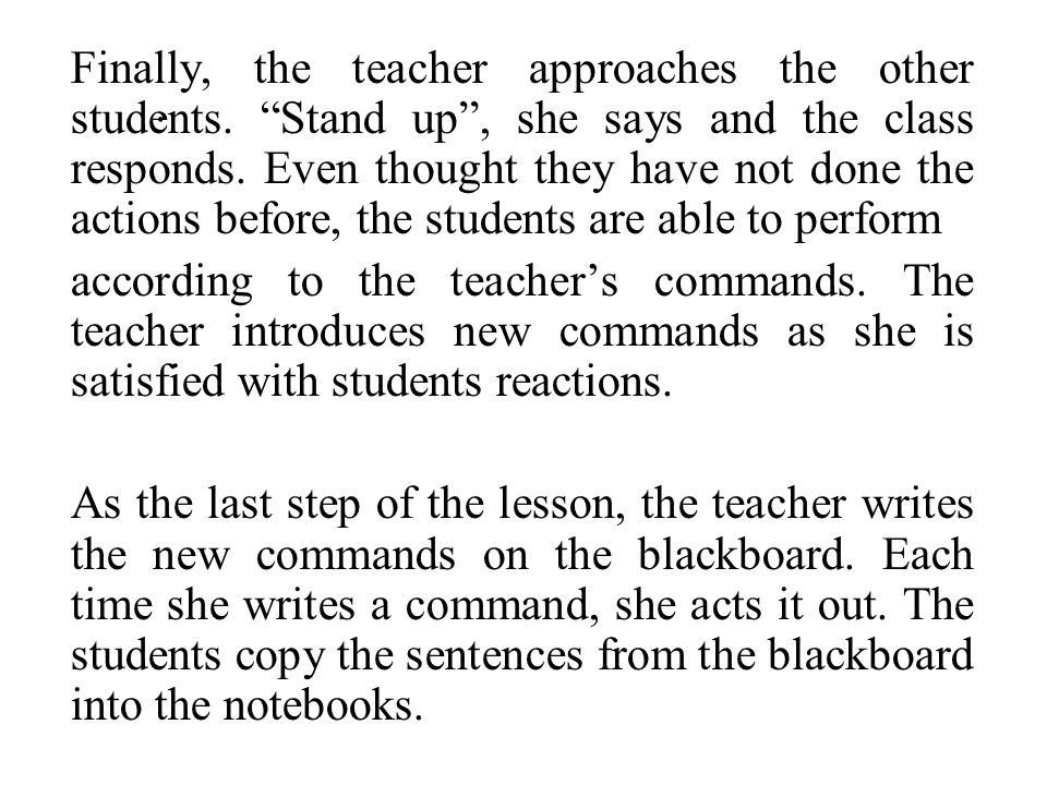 Finally, the teacher approaches the other students