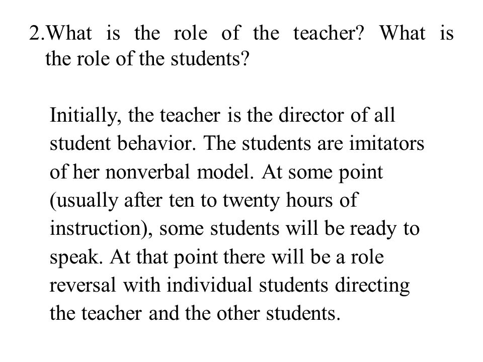 2.What is the role of the teacher What is the role of the students