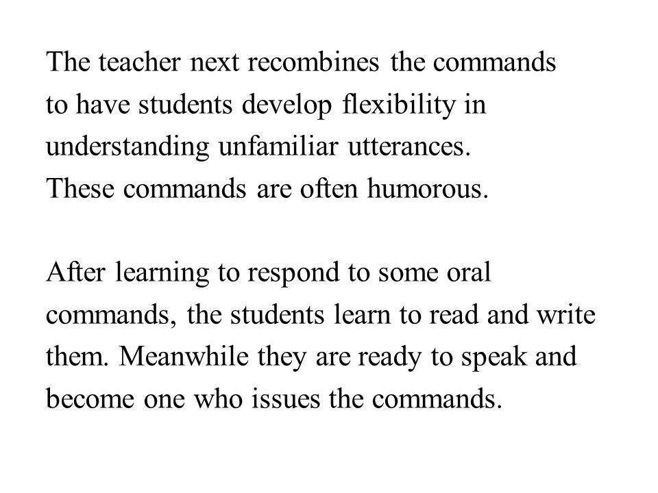 The teacher next recombines the commands