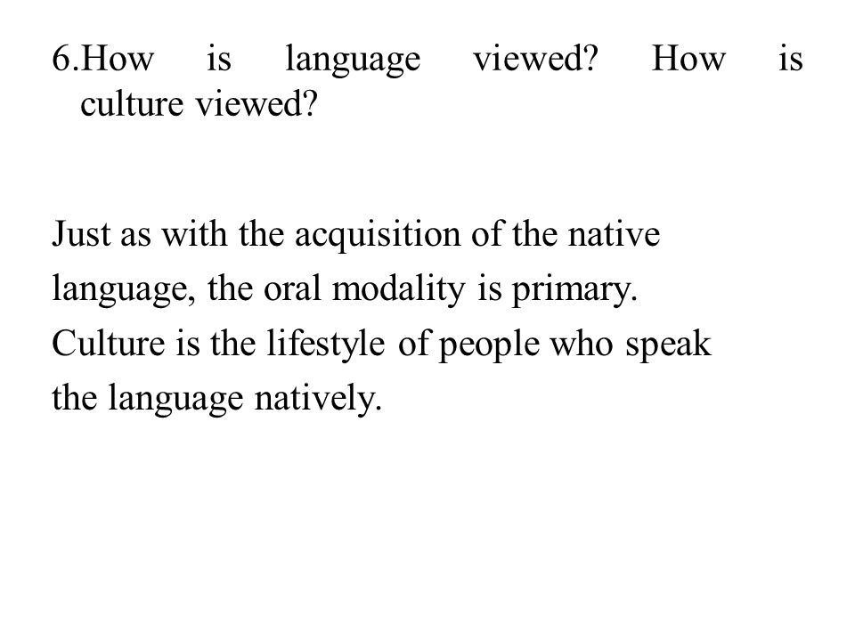 6.How is language viewed How is culture viewed