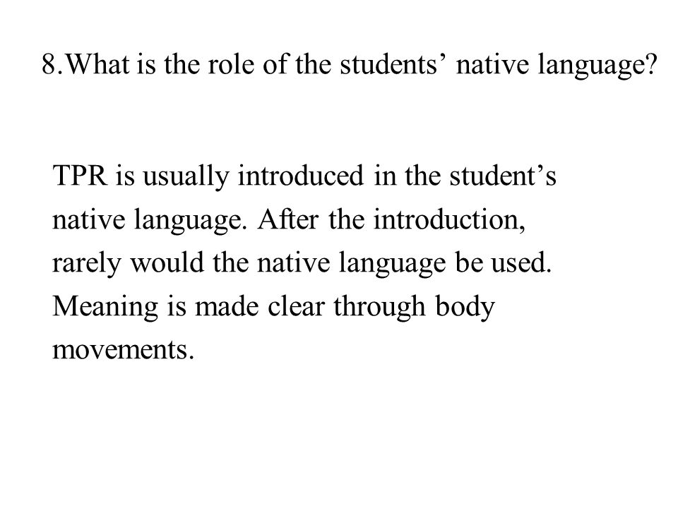 8.What is the role of the students' native language