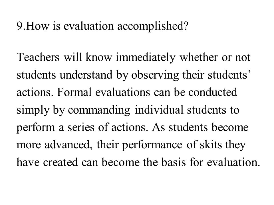 9.How is evaluation accomplished