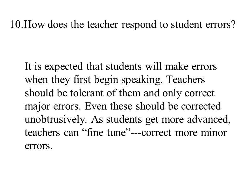 10.How does the teacher respond to student errors