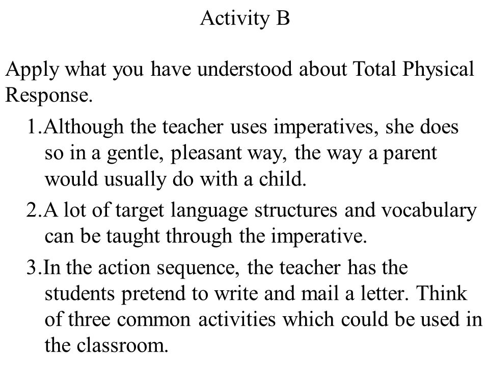 Activity B Apply what you have understood about Total Physical Response.