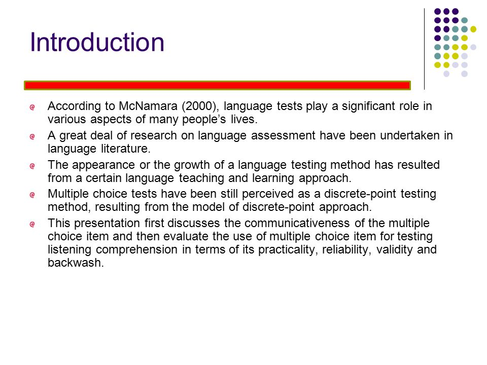 Introduction According to McNamara (2000), language tests play a significant role in various aspects of many people's lives.