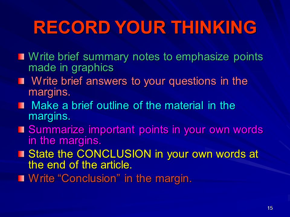 RECORD YOUR THINKING Write brief summary notes to emphasize points made in graphics. Write brief answers to your questions in the margins.