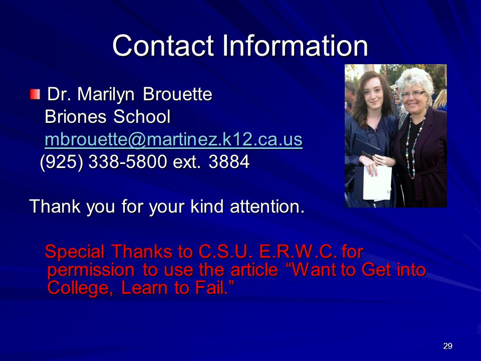 Contact Information Dr. Marilyn Brouette. Briones School. mbrouette@martinez.k12.ca.us. (925) 338-5800 ext. 3884.