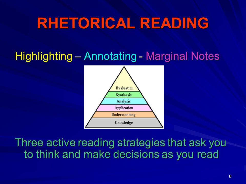 RHETORICAL READING Highlighting – Annotating - Marginal Notes
