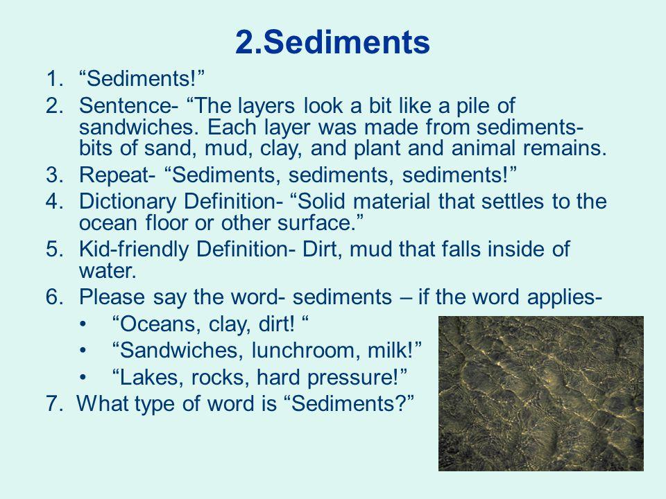 2.Sediments Sediments!