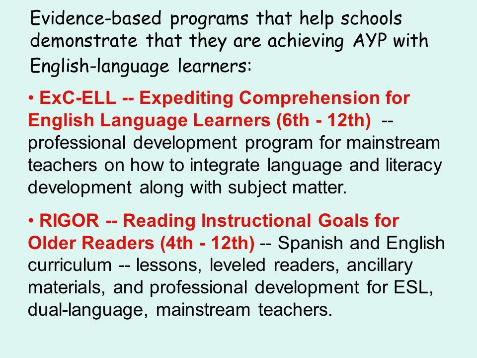 Evidence-based programs that help schools demonstrate that they are achieving AYP with English-language learners: