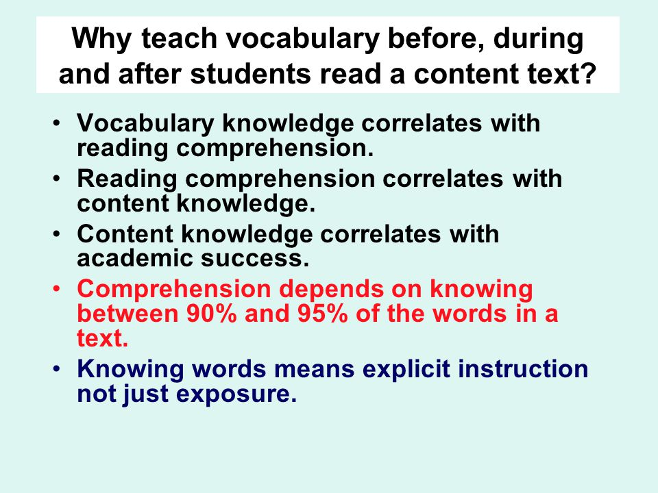 Why teach vocabulary before, during and after students read a content text