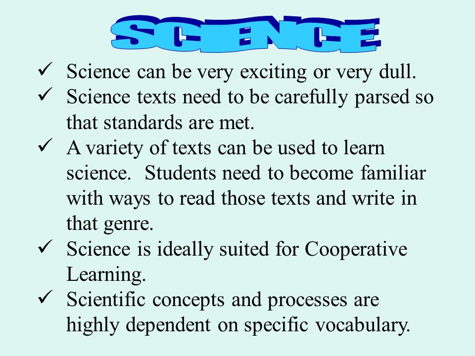 SCIENCE Science can be very exciting or very dull.