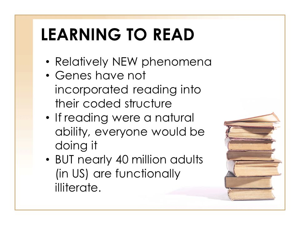 LEARNING TO READ Relatively NEW phenomena