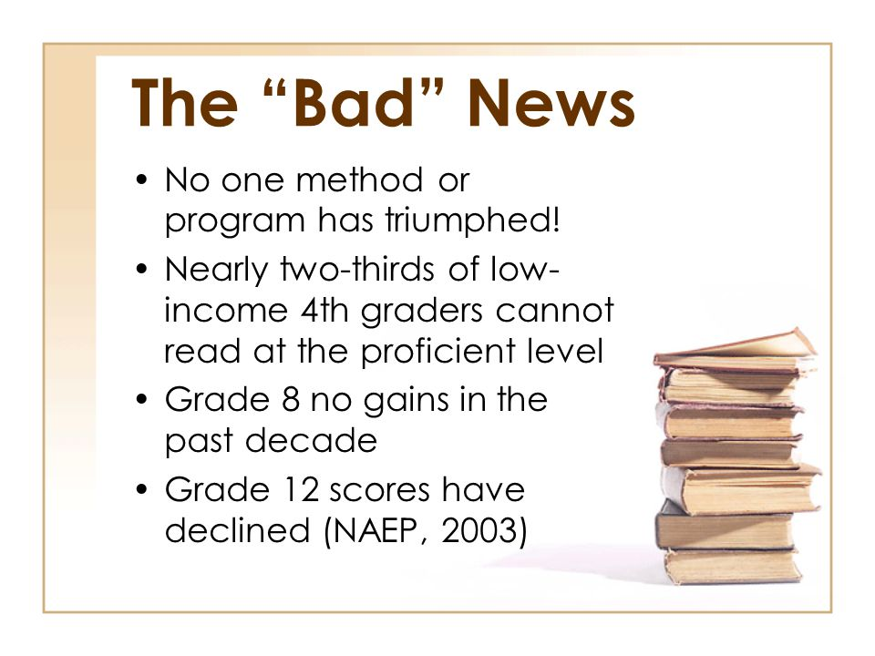 The Bad News No one method or program has triumphed!