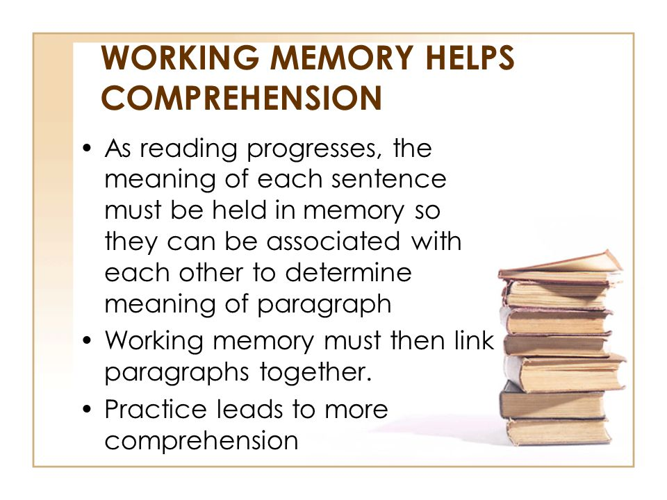 WORKING MEMORY HELPS COMPREHENSION