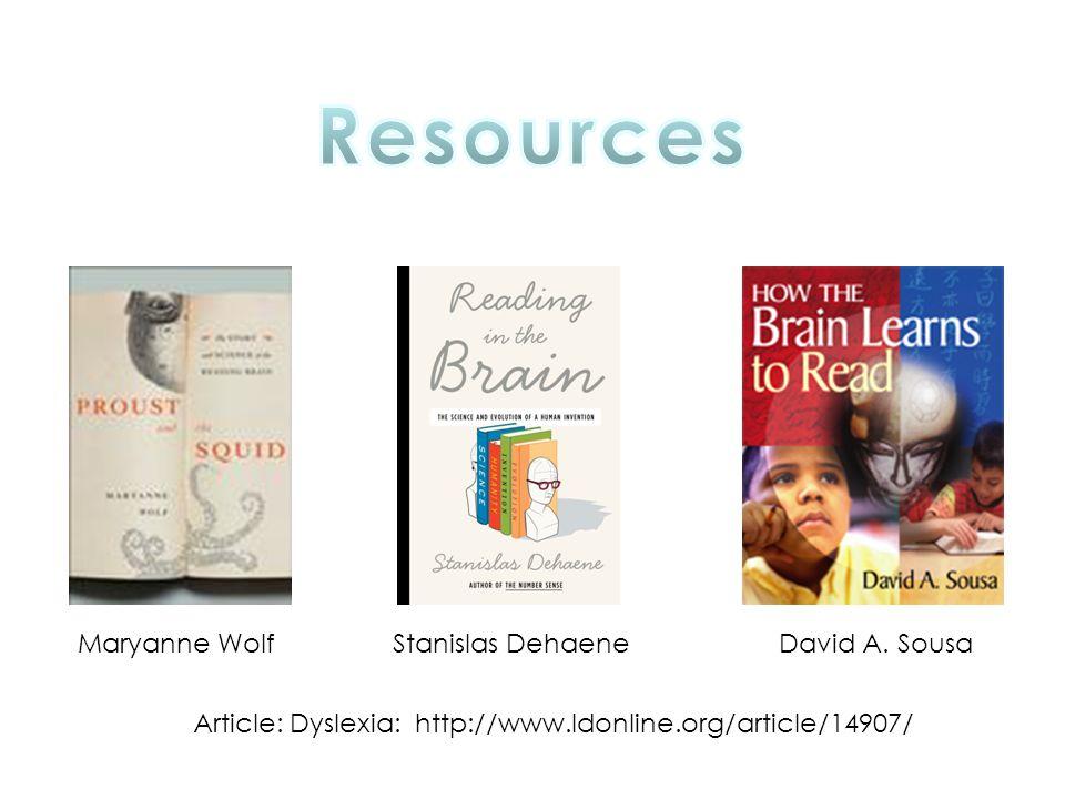 Resources Maryanne Wolf Stanislas Dehaene David A. Sousa