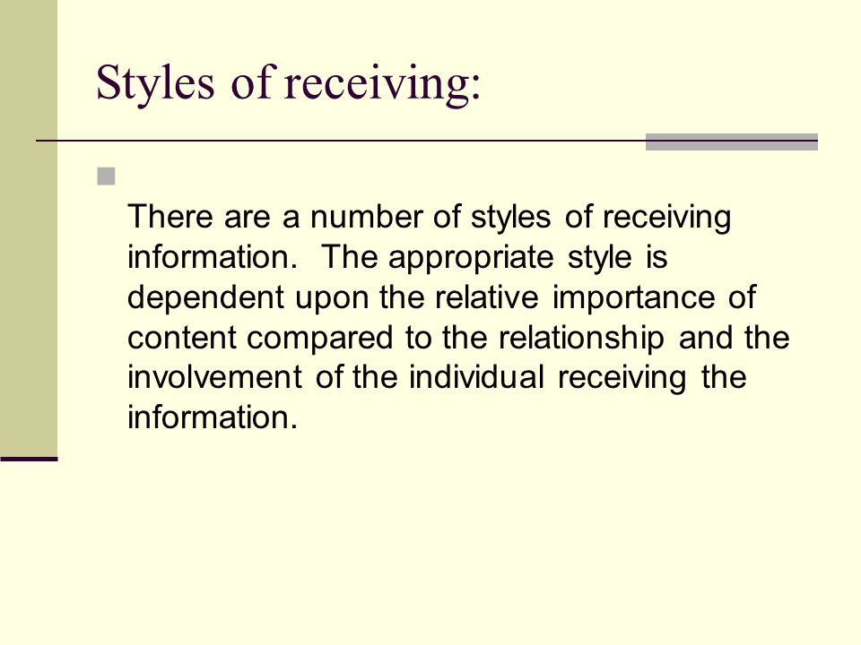 Styles of receiving: