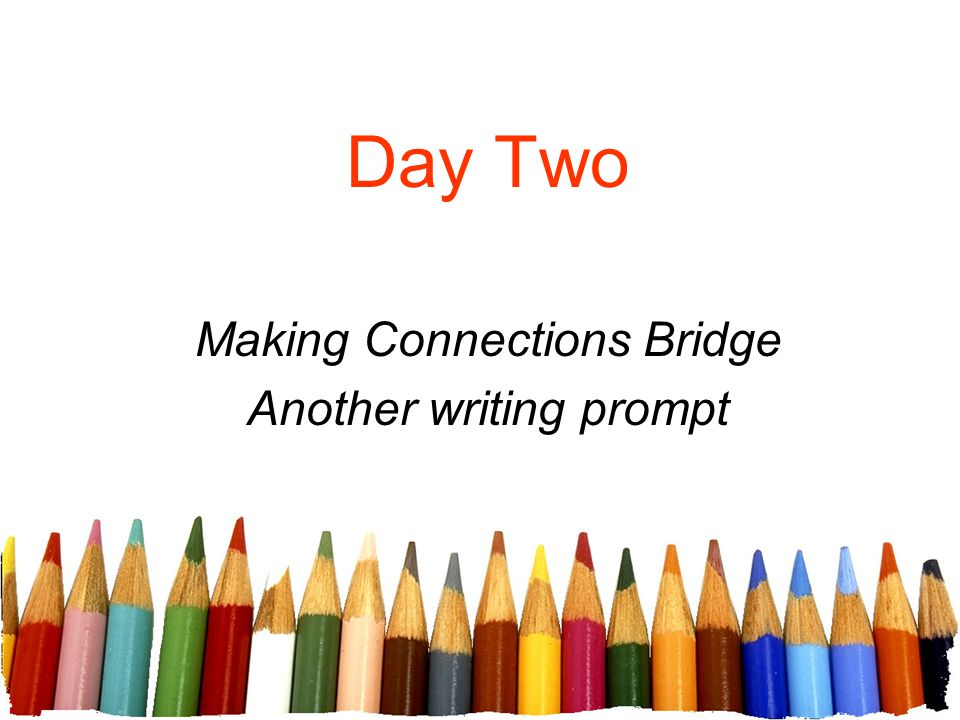 Making Connections Bridge Another writing prompt