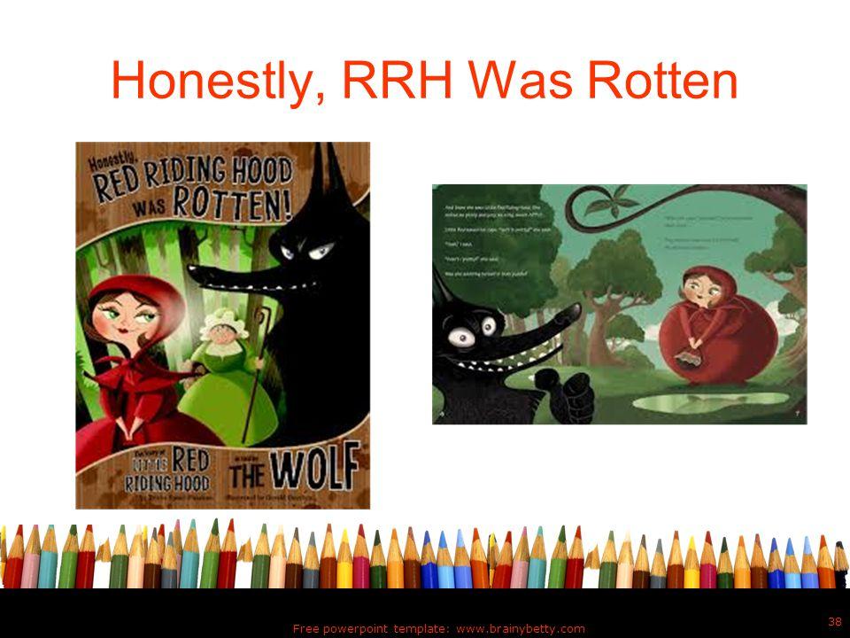 Honestly, RRH Was Rotten