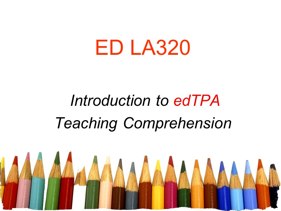 Introduction to edTPA Teaching Comprehension