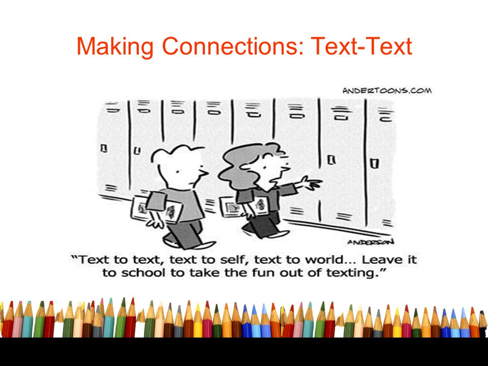 Making Connections: Text-Text