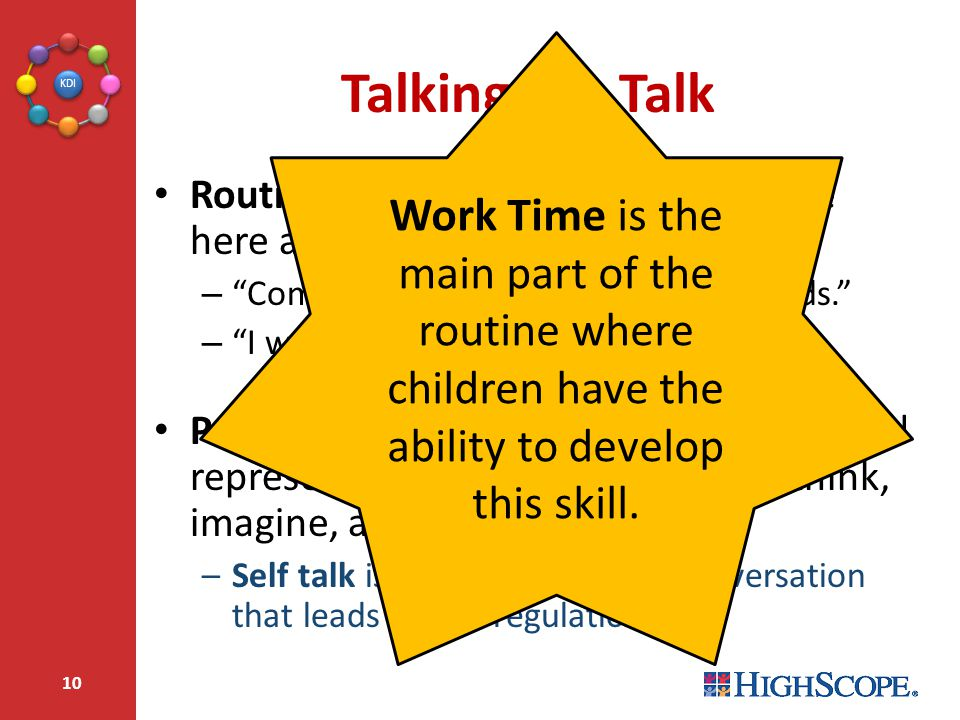 Talking the Talk Work Time is the main part of the routine where children have the ability to develop this skill.